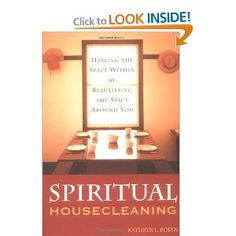 Spiritual Housecleaning takes you on a journey with a natural energy healer and body worker who still remembers the lessons she learned as a former professional house-cleaner. Chapter by chapter, room by room, author Kathryn Robyn shows you how the cleanliness and order of each room in your house affects specific aspects of your spiritual health and well-being.