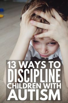 How to Discipline an Autistic Child | Is it the autism or just bad behavior? It's hard to know for sure, but if you struggle with autism and discipline, we're sharing 13 practical tips and behavioral strategies you can start implementing at home and in the classroom TODAY to help you child develop appropriate behavior management strategies and self-control techniques in a fun, nonthreatening way. #autism #asd #discipline #positiveparenting #positivediscipline