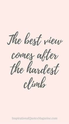 The hardest climb. #motivation #quotes