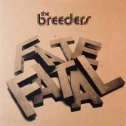 Fate to Fatal by The Breeders - Vinyl 12""