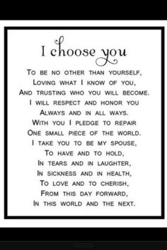 Ideas Wedding Quotes And Sayings Vows Future Husband The Words, Love Quotes For Him, Me Quotes, Qoutes, I Choose You Quotes, Vows Quotes, Sunset Quotes, Husband Quotes, Change Quotes