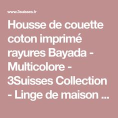 Housse de couette coton imprimé rayures Bayada - Multicolore - 3Suisses Collection - Linge de maison - 3Suisses