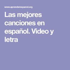 Las mejores canciones en español. Video y letra