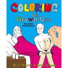 Coloring for Grown-Ups: The Adult Activity Book by Ryan Hunter & Taige Jensen- Written by two internet superstars and Brooklynites; a good gift for Alana