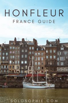 Honfleur, Normandy, France: A Guide to the Best Things to do in Honfleur in Northern France