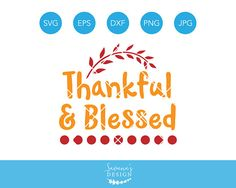 Thankful and Blessed SVG Files, Thankful and Blessed Cut File, Thankful SVG, Blessed SVG, Thanksgiving Svg File, Thanksgiving Dxf, Cricut