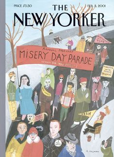 "The New Yorker - Monday, February 5, 2001 - Issue # 3923 - Vol. 76 - N° 45 - Cover ""Misery Day Parade"" by Maira Kalman"