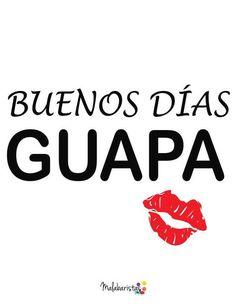 Buenos días guapa http://enviarpostales.net/imagenes/buenos-dias-guapa/ Saludos de Buenos Días Mensaje Positivo Buenos Días Para Ti Buenos Dias