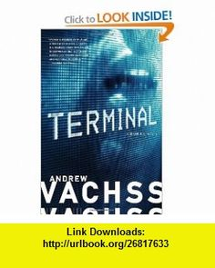 Terminal (Vintage Crime/Black Lizard) (9780307387059) Andrew Vachss , ISBN-10: 0307387054  , ISBN-13: 978-0307387059 ,  , tutorials , pdf , ebook , torrent , downloads , rapidshare , filesonic , hotfile , megaupload , fileserve