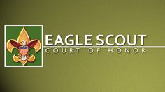 Eagle Scout Court of Honor - check it out for ideas