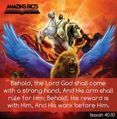 Behold, the Lord God shall come with a strong hand.