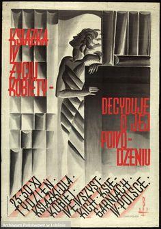"""Pośród plakatów o tematyce kulturalnej znajduje się obraz autorstwa Edmunda Bartłomiejczyka z 1925 r., promujący czytelnictwo wśród kobiet słowami: """"Książka w życiu kobiety decyduje o jej powodzeniu"""".  """"Książka w życiu kobiety decyduje o jej powodzeniu"""", Edmund Bartłomiejczyk, 1925"""