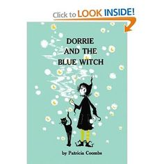 Dorrie and the Blue Witch-- LOVE these books!  Plan to have my kids read them someday.