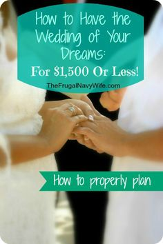 How to Properly Plan Your Wedding So You Don't Over Spend | How to Have the Wedding of Your Dream for $1,500 or Less