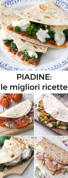 PIADINE: scopri tante ricette gustose per farcirle! [Easy and tasty italian stuffed piadina] Best Italian Dishes, Italian Recipes, Brunch, Tasty, Yummy Food, Cooking Recipes, Healthy Recipes, Weird Food, Street Food