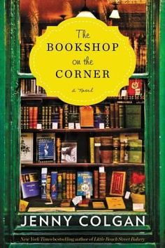 By Jenny Colgan William Morrow Paperbacks Purchase Here:THE BOOKSHOP ON THE CORNER Enter Rafflecopter Giveaway for The Bookshop on the Corner The Bookshop on the Corner is a sweet book to read an…
