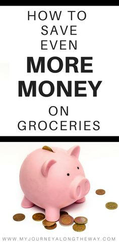 how to save even more money on groceries www.myjourneyalongtheway.com