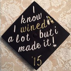 I know I wined a lot but I made it! '15 -Christine