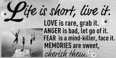 Life, Love, Anger, Fears and Memories...
