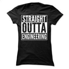 STRAIGHT OUTTA ENGINEERING T SHIRTS - #army t shirts #cool hoodie. GET YOURS => https://www.sunfrog.com/Geek-Tech/STRAIGHT-OUTTA-ENGINEERING-T-SHIRTS-Ladies.html?id=60505