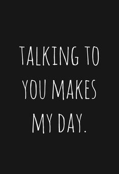 "45 Crush Quotes - ""Talking to you makes my day."" - 45 Crush Quotes – ""Talking to you makes my day. Flirty Quotes For Him, Flirting Quotes For Her, Flirting Texts, Texting, Crush Quotes For Him, Life Quotes Love, Crushing On Him Quotes, Thinking Of You Quotes For Him, Having A Crush Quotes"