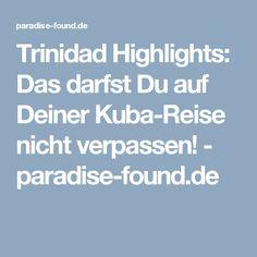 Trinidad Highlights: Das darfst Du auf Deiner Kuba-Reise nicht verpassen! - paradise-found.de