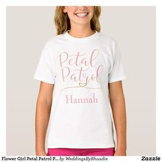 d772c8c0a Flower Girl Petal Patrol Personalize T-Shirt Mothers Day Shirts, Sister  Shirts, Kids