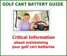 Critical information about servicing and maintaining your electric golf cart batteries. Are you aware that the most common breakdown problem with an electric golf cart is probably the golf cart batteries?