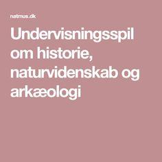 Undervisningsspil om historie, naturvidenskab og arkæologi