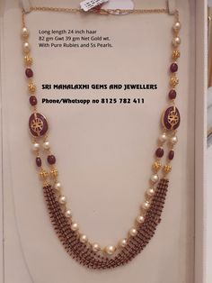 Always expect the latest designs from Sri Mahalaxmi Gems and Jewellers. Presenting here is along length Haaram 82 gm Gwt. with pure Rubi beads and fine quality pearls. Visit for best designs at wholesale prices. Contact no 8125 782 411 07 November 2018 Gold Jewelry Simple, 14k Gold Jewelry, Emerald Jewelry, Gold Jewellery Design, Bead Jewellery, Pearl Jewelry, Sterling Silver Necklaces, Silver Earrings, Beaded Jewelry