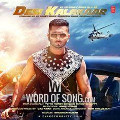 Yo Yo Honey Singh – Desi Kalakaar Album All Songs & Lyrics  http://www.wordofsong.com/yo-yo-honey-singh-desi-kalakaar-album-songs-lyrics/