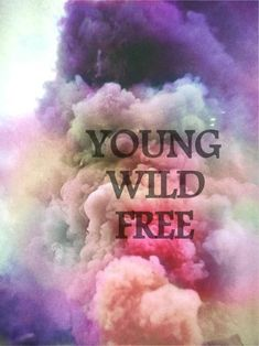 you could be just like us said MJ... Young, wild & free...