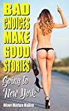 Free Kindle Book -   Bad Choices Make Good Stories: Going to New York (How The Great American Opioid Epidemic of The 21st Century Began) Check more at http://www.free-kindle-books-4u.com/travelfree-bad-choices-make-good-stories-going-to-new-york-how-the-great-american-opioid-epidemic-of-the-21st-century-began-2/