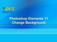 How To Photoshop Elements 11 Change Background Techniques - Adobe Photoshop Elements 11 Tutorial