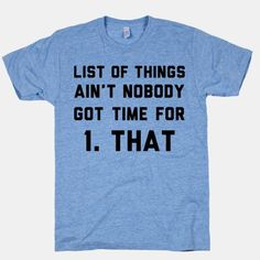 List+of+Things+Ain't+Nobody+Got+Time+For