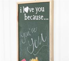 I Love You Because. . . Chalkboard