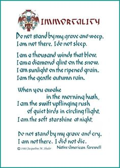 Do not stand at my grave & weep, personalized Memorial Sympathy popular american quotes - Popular Quotes Native American Prayers, Native American Spirituality, Native American Wisdom, American Symbols, Native American Cherokee, Native American Indians, Quotes Wolf, Me Quotes, Stand Quotes