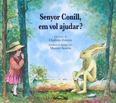 Senyor conill, em vol ajudar? de Charlotte Zolotow; il·lustracions de Maurice Sendak. Corimbo