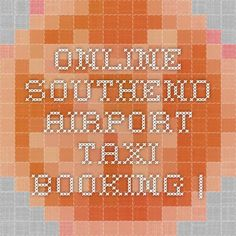 Online Southend Airport Taxi Booking |