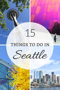 15 of my favorite things to do in Seattle! All the must-do's and highlights included!