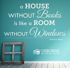 A house without books is like a room without windows. ~ Horace Mann #quote