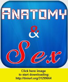 Anatomy & Fun Facts, Famous & Sex Quotes, iphone, ipad, ipod touch, itouch, itunes, appstore, torrent, downloads, rapidshare, megaupload, fileserve