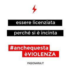 Essere licenziata perchè si è incinta #anchequestaèVIOLENZA #pasionariaIT #femminismo #feminism #violenzasulledonne