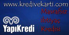 Yapı Kredi Masrafsız İhtiyaç Kredisi Başvurusu - http://www.kredivekarti.com/yapi-kredi-masrafsiz-ihtiyac-kredisi-basvurusu/ #yapıkredi #kredibaşvurusu