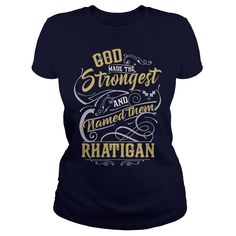 RHATIGAN shirt. God made the strongest and named them RHATIGAN - RHATIGAN T Shirt, RHATIGAN Hoodie, RHATIGAN Family, RHATIGAN Tee, RHATIGAN Name, RHATIGAN bestseller #gift #ideas #Popular #Everything #Videos #Shop #Animals #pets #Architecture #Art #Cars #motorcycles #Celebrities #DIY #crafts #Design #Education #Entertainment #Food #drink #Gardening #Geek #Hair #beauty #Health #fitness #History #Holidays #events #Home decor #Humor #Illustrations #posters #Kids #parenting #Men #Outdoors…