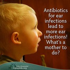 Find out how ChiroLife can help you!  www.chirolife.org  Chiropractic and Ear Infections: What We Offer Makes a Difference By Jeanne Ohm, D.C. in Pathways to Family Wellness issue # 23