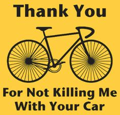 Thank You--should make this sign and take with me on our rides