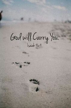 God carries me....
