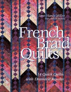 French Braid Quilts: 14 Quick Quilts with Dramatic Result... https://www.amazon.com/dp/B004RQD3NE/ref=cm_sw_r_pi_dp_x_fWRHybQ7EEJ2M
