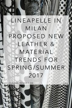 Based on the strong tradition of leather tanning and leather goods manufacturing in Italy, Lineapelle in Milan is the important international trade event for anyone in those industries.  #colour #trends #fashion #tradefair #spring16 #summer16